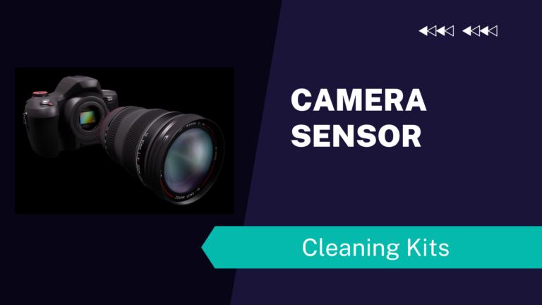 Camera Sensor Cleaning Kits